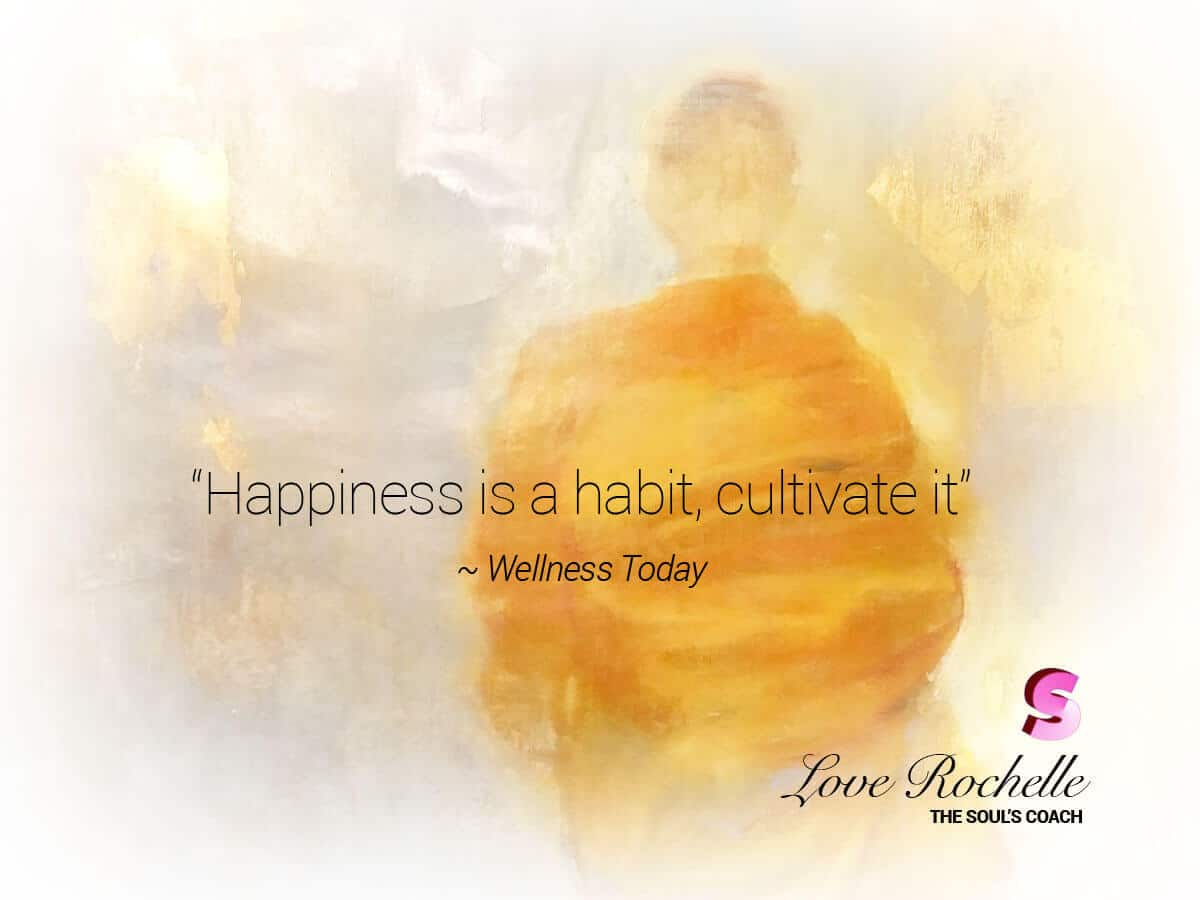 Happiness is a habit, cultivate it everyday.